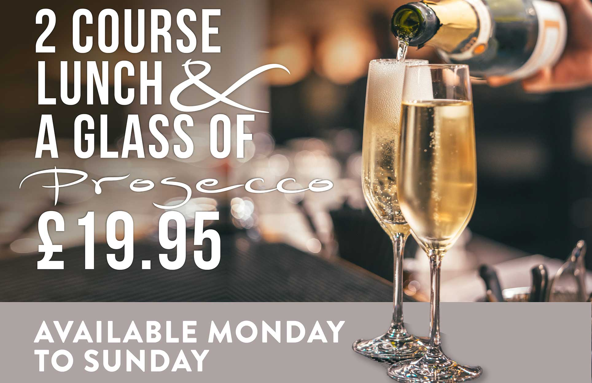 Two course lunch and a glass of prosecco